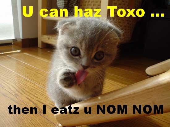 U can haz Toxo ... then I eatz U ... NOM NOM